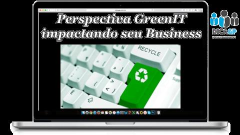 Como um profissional Certificado GreenIT pode ser importante para sua empresa?